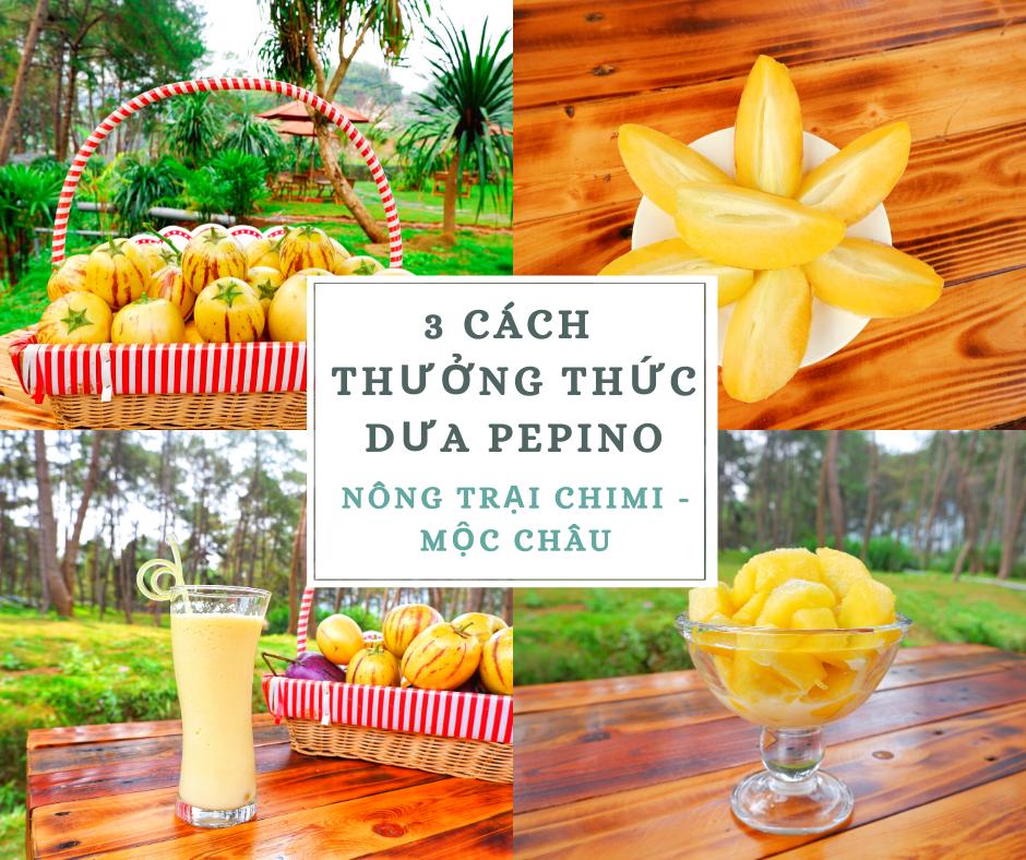 3 cách thưởng thức dưa pepino của Nông trại Chimi